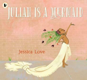 Julian Is a Mermaid by Jessica Love
