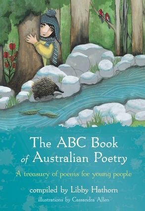 The ABC Book of Australian Poetry: A treasury of poems for young people by Libby Hathorn