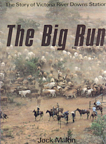 Big Run: The Story of Victoria River Station by Jock Makin