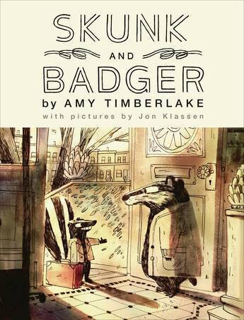 Skunk and Badger: Skunk and Badger 1 by Amy Timberlake, illustrated by Jon Klassen