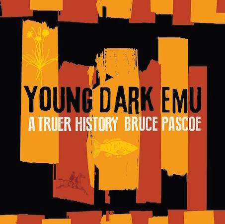 Young Dark Emu A Truer History by Bruce Pascoe