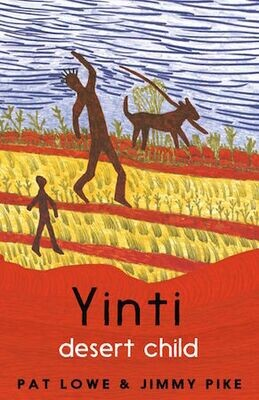 Yinti, Desert Child by Pat Lowe & Jimmy Pike