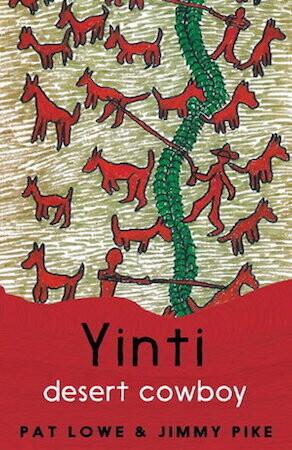 Yinti, Desert Cowboy by Pat Lowe & Jimmy Pike