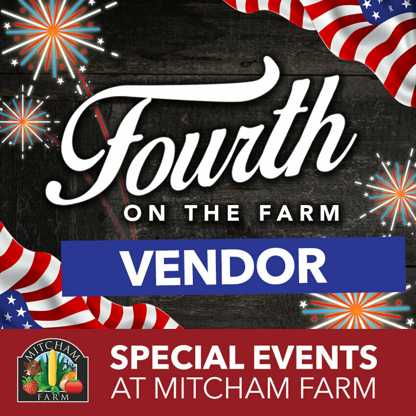 Fourth on the Farm - Event Vendor Sat 7/4