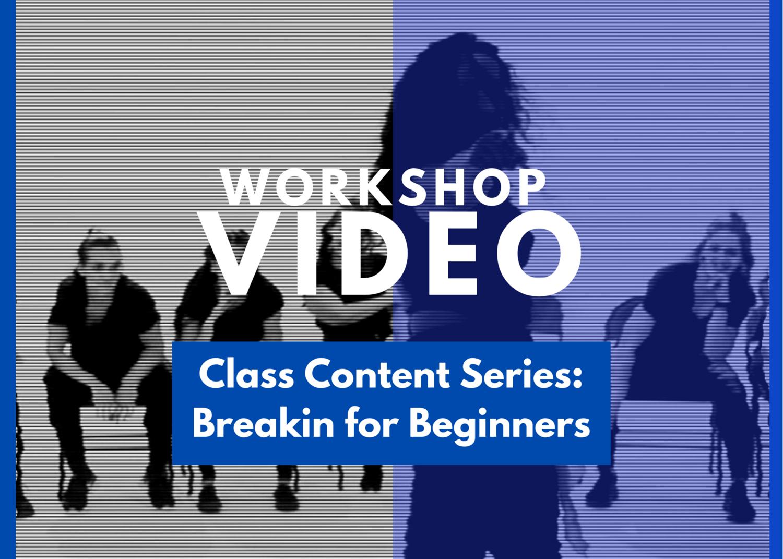 Essentials Class Content Series: Breakin for Beginners