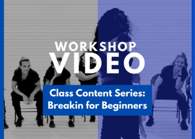 Essentials Class Content Series: Breakin for Beginners