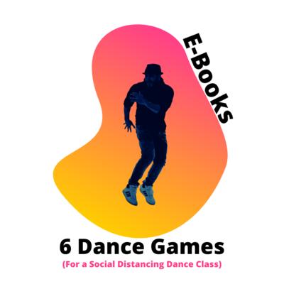 E-Book: 6 Dance Games (For a Social Distancing Dance Class)
