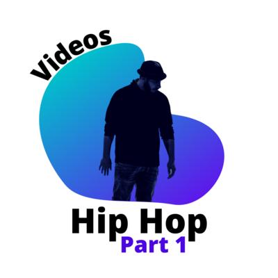 Videos: Hip Hop Part 1