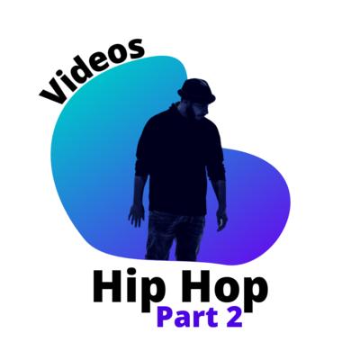 Videos: Hip Hop Part 2
