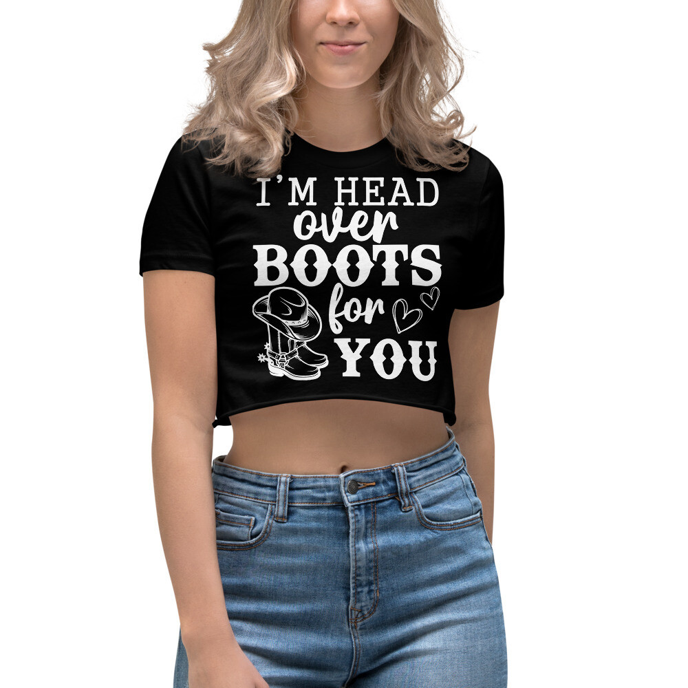I'm Head Over Boots For You Women's Crop Top