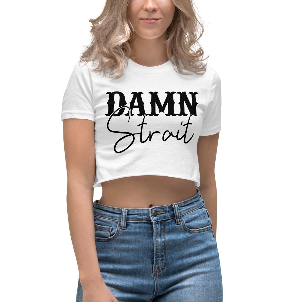 Damn Strait Women's Crop Top