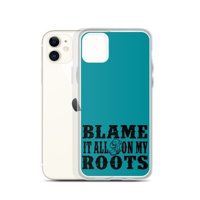Blame It All On My Roots iPhone Case