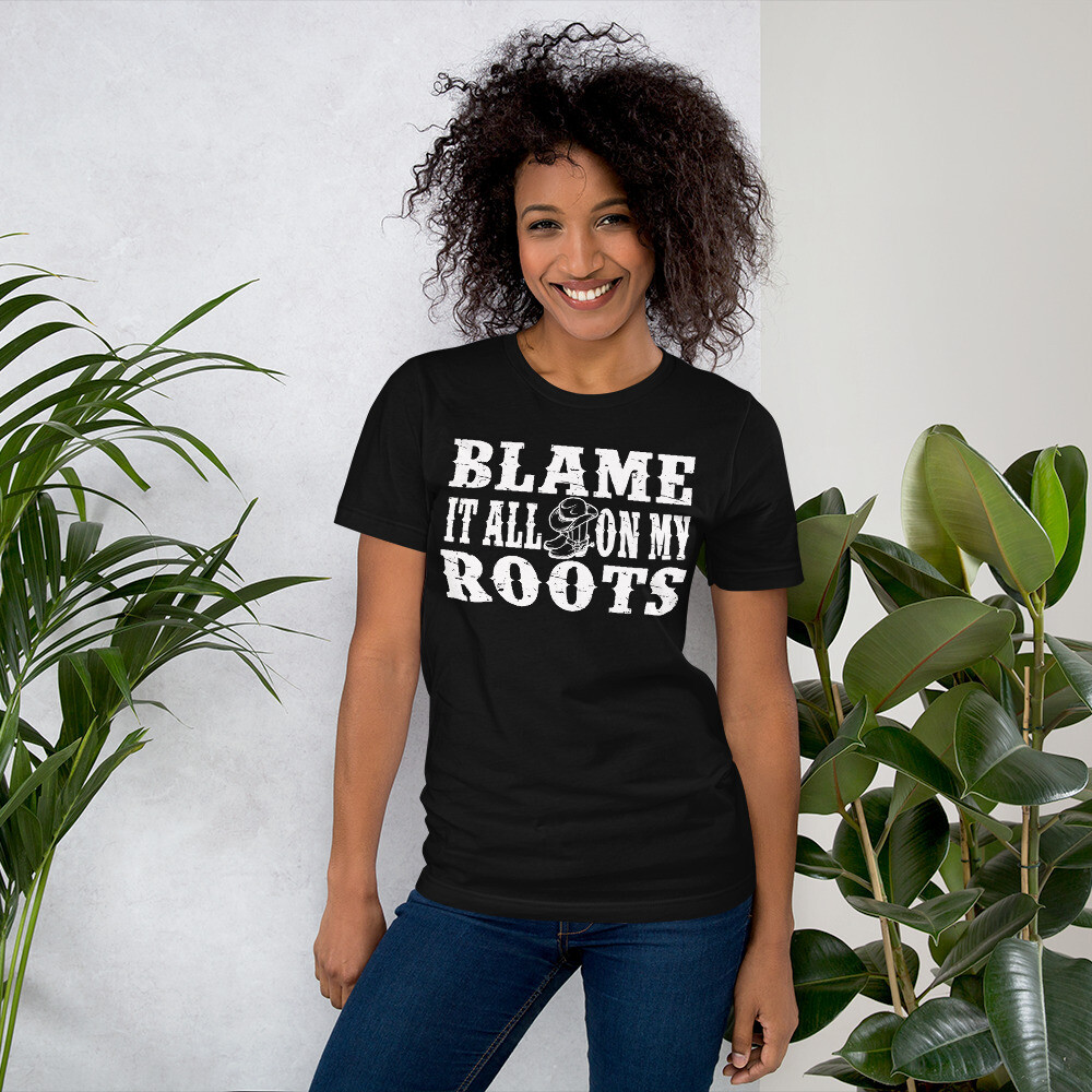 Blame It All On My Roots Short-Sleeve Unisex T-Shirt/ Bella + Canvas 3001