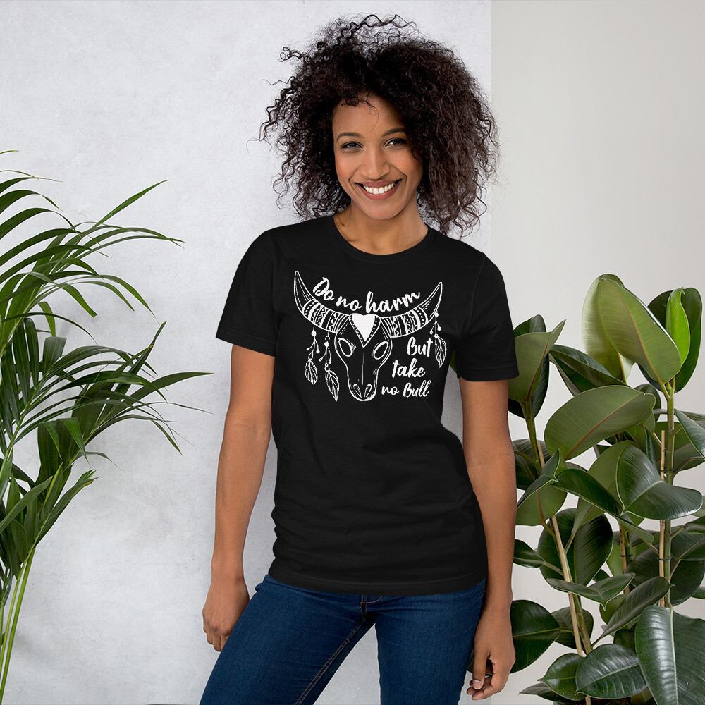 Do No Harm But Take No Bull Short-Sleeve Unisex T-Shirt/ Bella + Canvas 3001