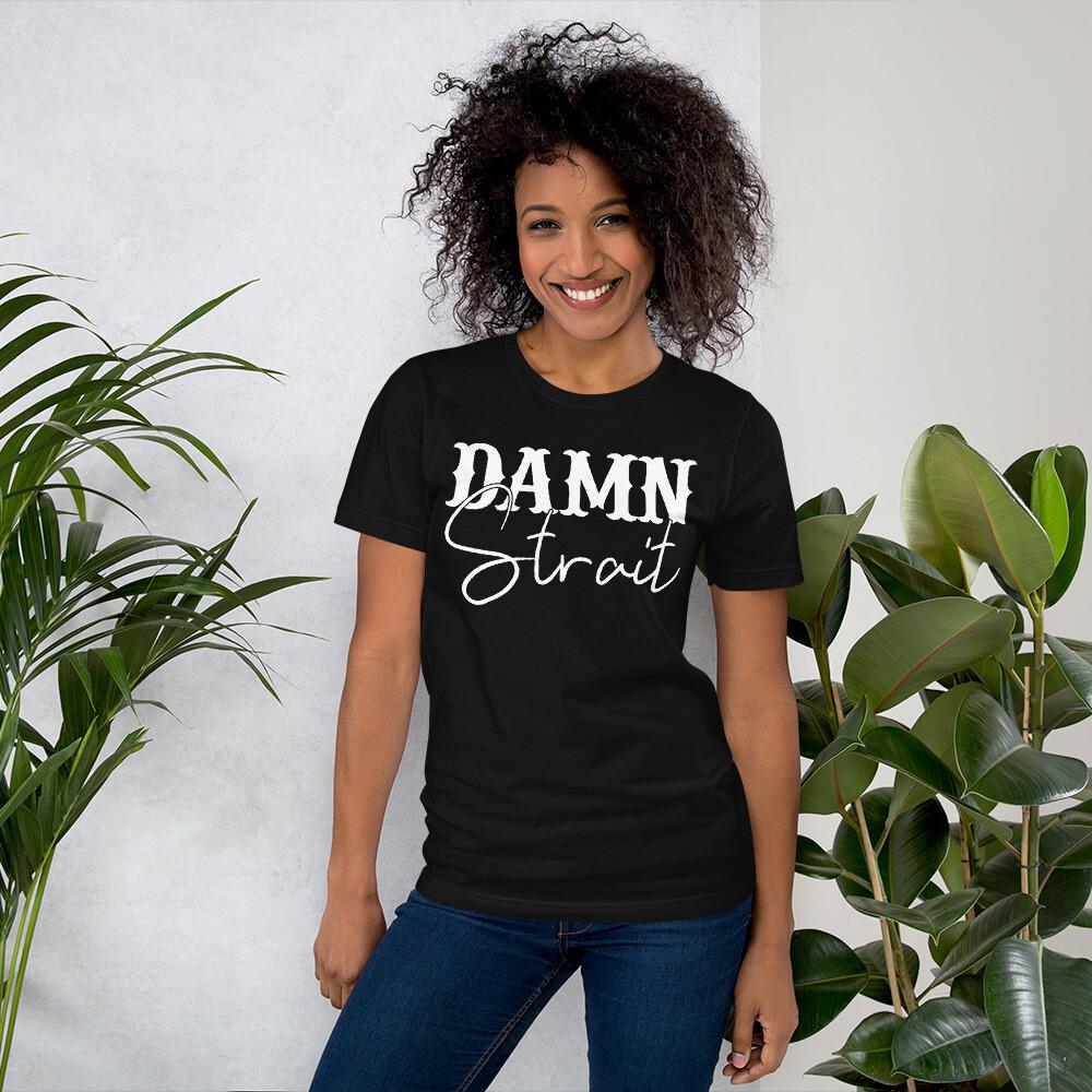 Damn Strait Short-Sleeve Unisex T-Shirt/ Bella + Canvas 3001