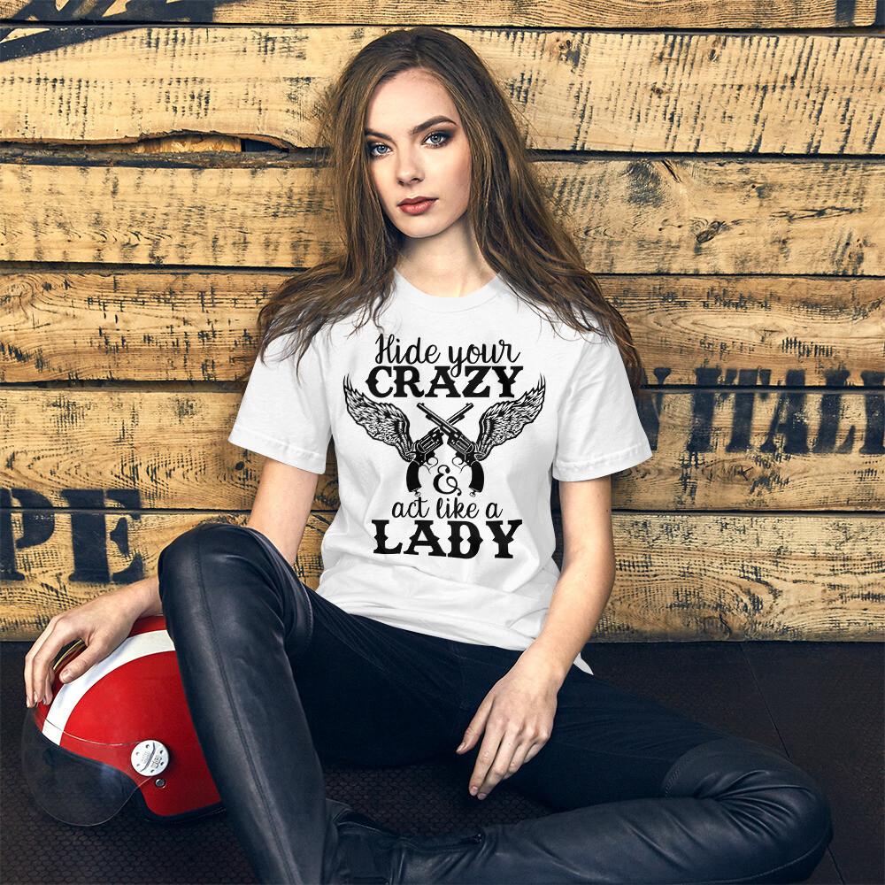 Hide Your Crazy Short-Sleeve Unisex T-Shirt/ Bella + Canvas 3001