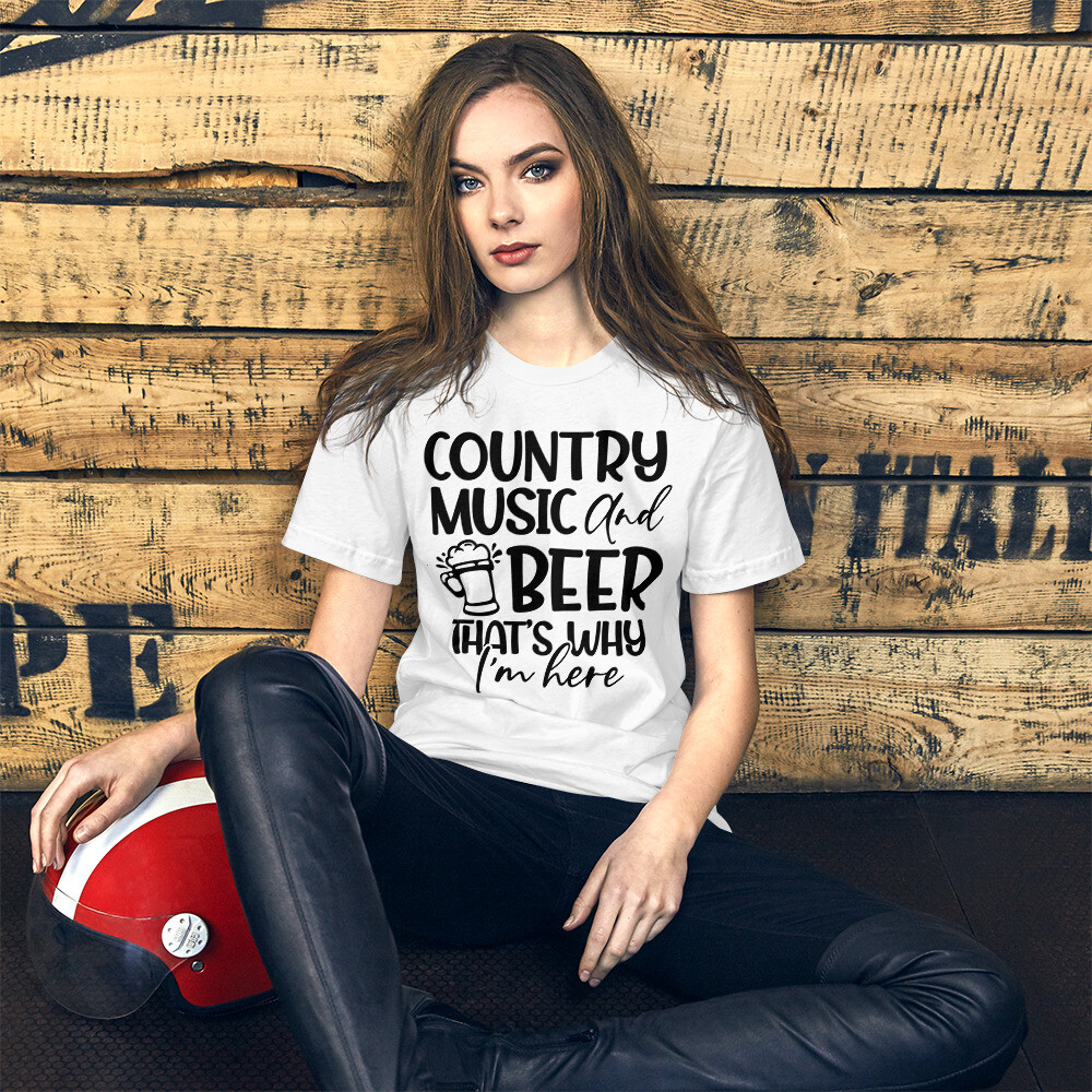Country Music And Beer Thats Why Im Here Short-Sleeve Unisex T-Shirt/ Bella + Canvas 3001
