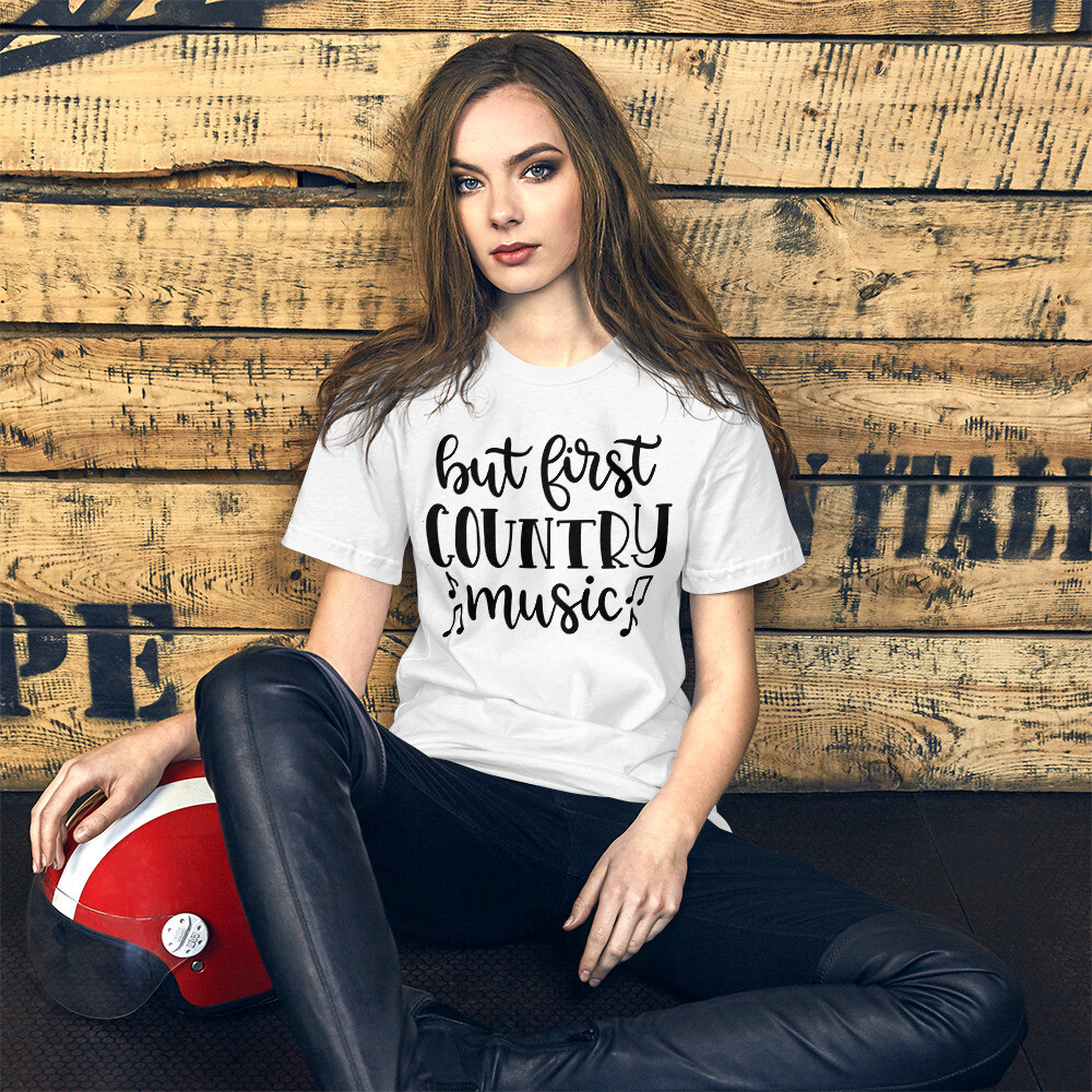 But First Country Music Short-Sleeve Unisex T-Shirt/ Bella + Canvas 3001