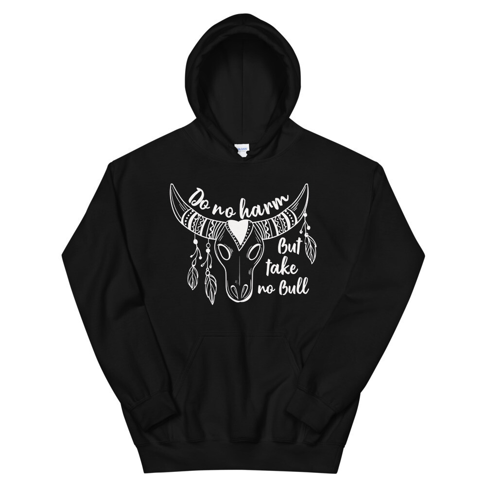 Do No Harm But Take No Bull Unisex Hoodie/ Gildan 18500