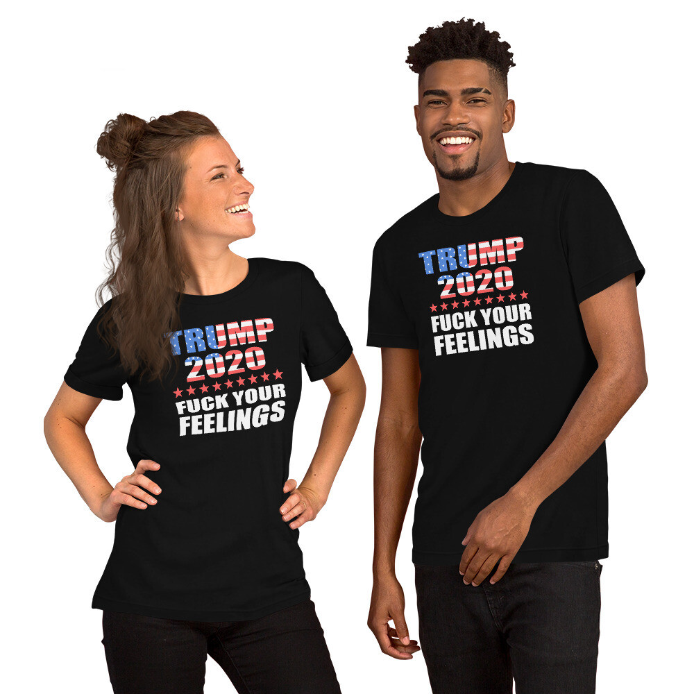 Trump 2020 Fuck Your Feelings Short-Sleeve Unisex T-Shirt