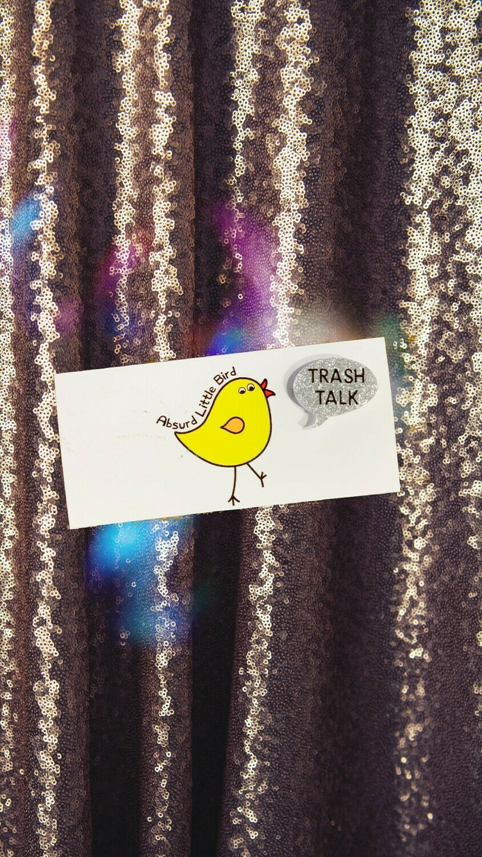 Trash Talk Pin