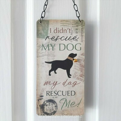 I Didn't Rescue My Dog Wall Plaque