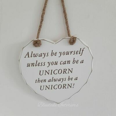 Always Be Yourself Unless You Can Be A Unicorn White Hanging Heart