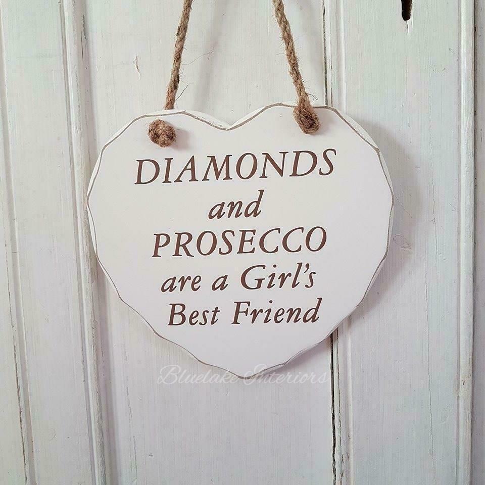 Diamonds and Prosecco Are A Girl's Best Friend White Heart Plaque