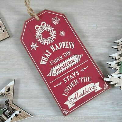 What Happens Under The Mistletoe Stays Under The Mistletoe Red Christmas Plaque