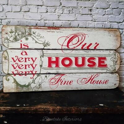 Our House Is A Very Fine House Distressed Plank Effect Large Wall Plaque
