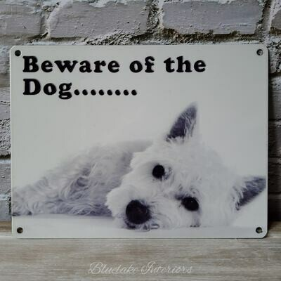 Beware Of The Dog...... Westie Metal Wall Sign
