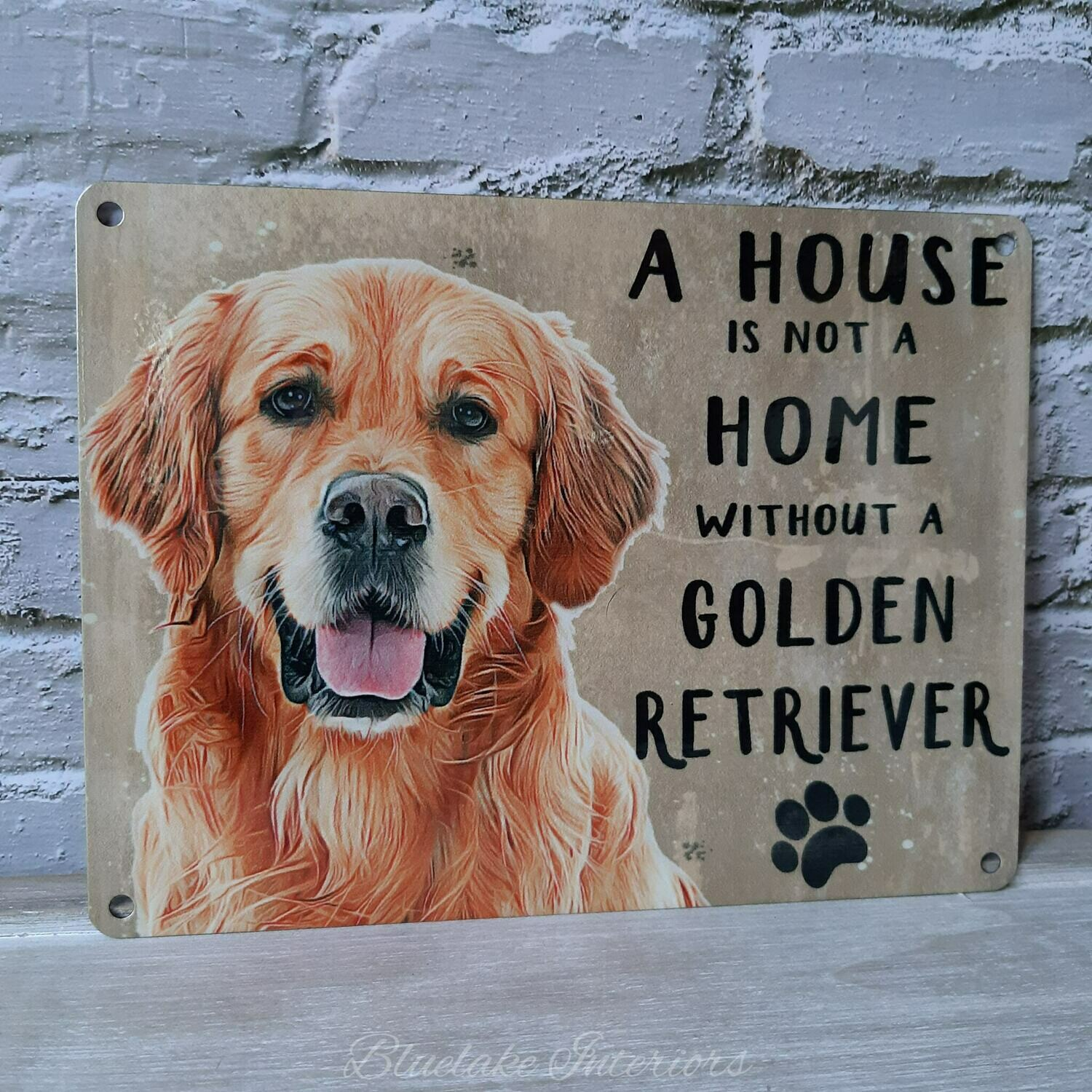 A House Is Not A Home Without A Golden Retriever Metal Wall Sign