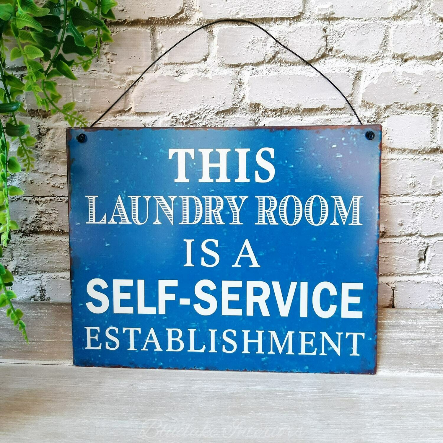 This Laundry Room Is A Self-Service Establishment Blue Metal Sign