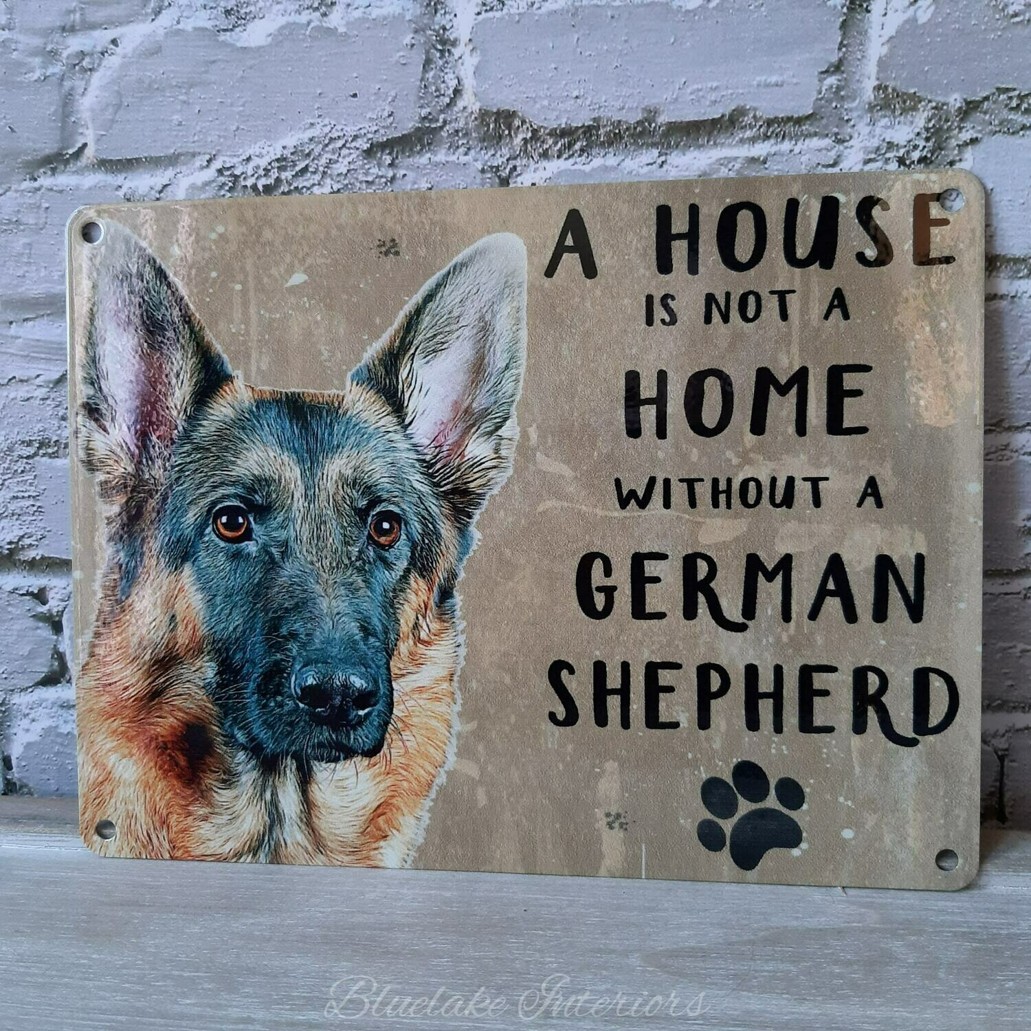 A House Is Not A Home Without A German Shepherd Metal Wall Sign