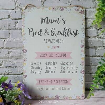 Mum's Bed & Breakfast Always Open Metal Sign Gift Idea