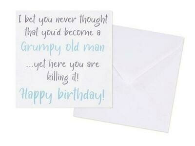 I Bet You Never Thought You'd Become A Grumpy Old Man Happy Birthday Card