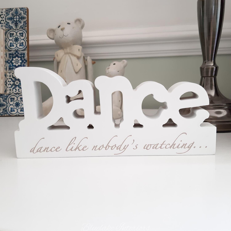 Dance Like Nobody's Watching Free Standing White Block Plaque