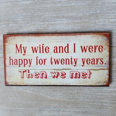 My Wife And I Were Happy For Twenty Years Then We Met Metal Fridge Magnet
