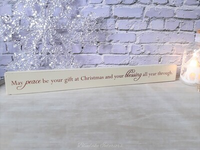 May Peace Be Your Gift At Christmas Freestanding Plaque