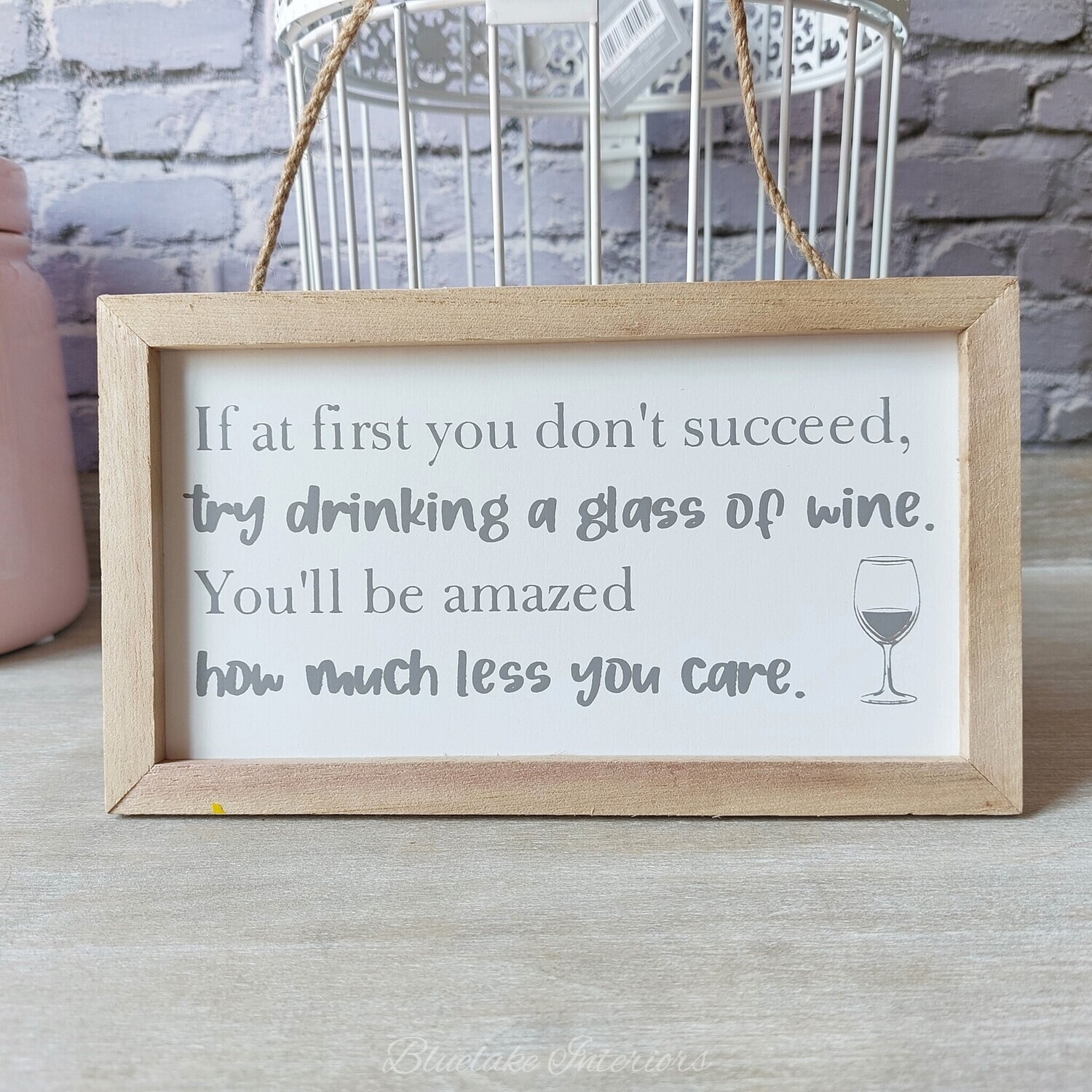 If At First You Don't Succeed Try Drinking A Glass Of Wine Hanging Wall Plaque