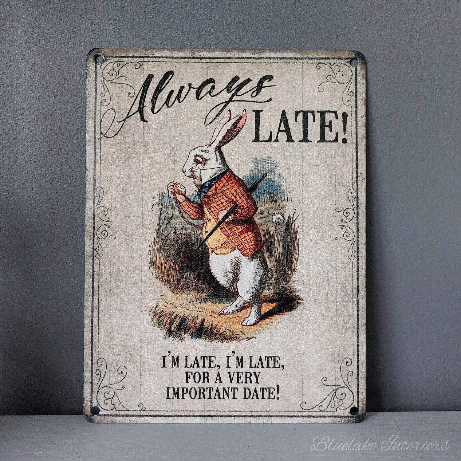 Always Late Alice In Wonderland Traditional Metal Wall Sign