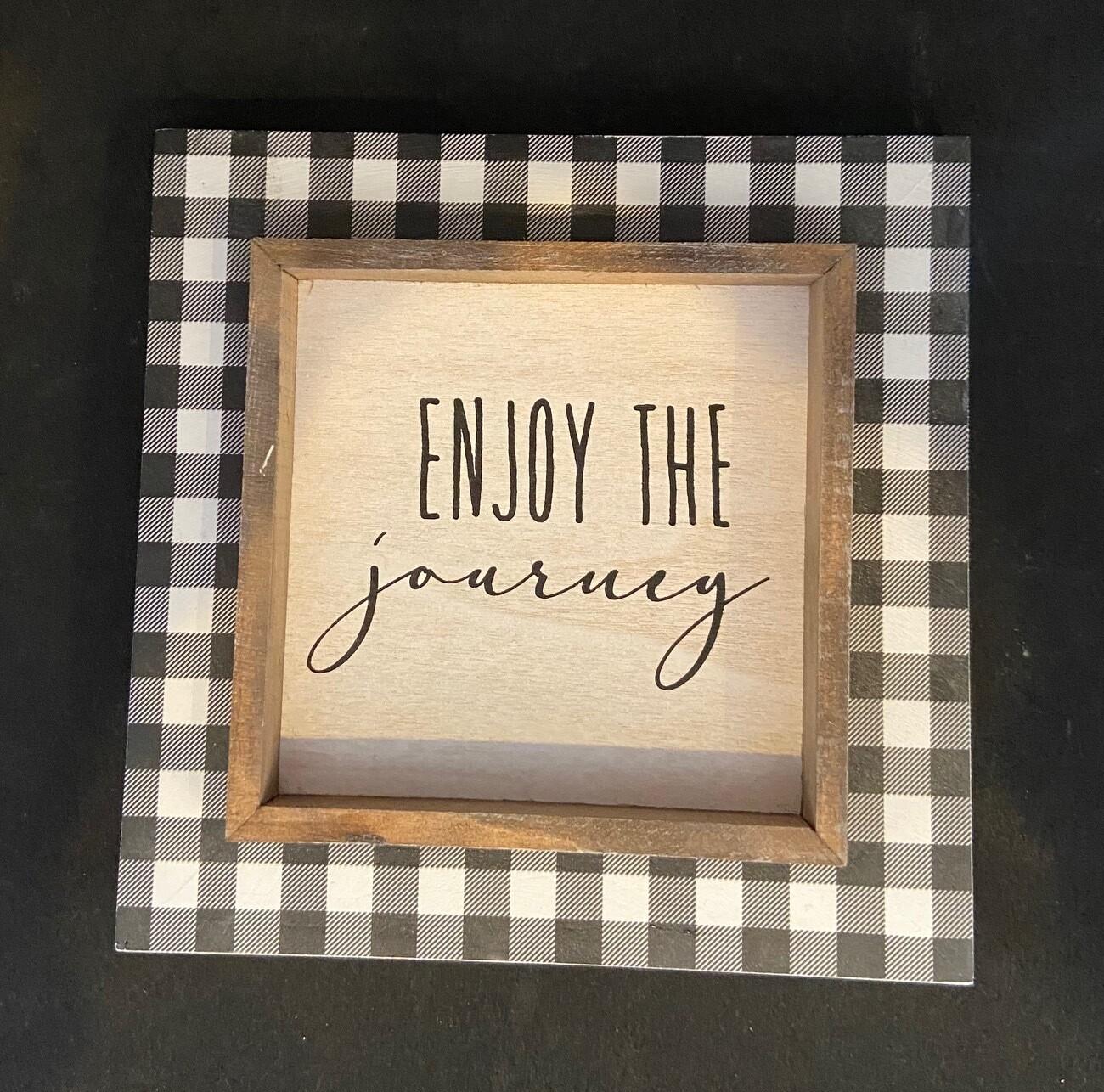 Enjoy the Journey Sign