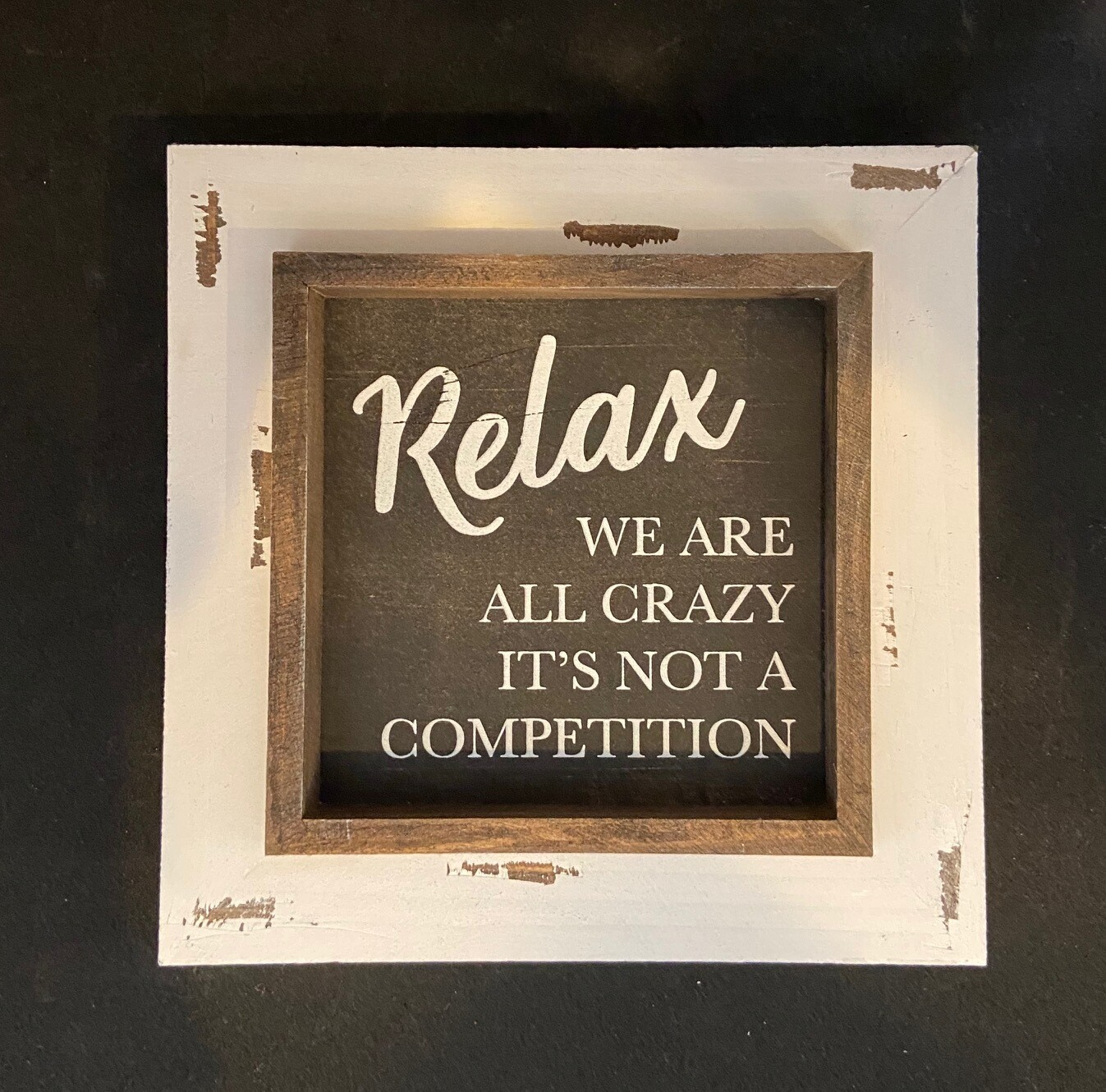 Relax...It's Not A Competition Sign