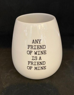Any Friend of Wine is a Friend of Mine Wine Cup