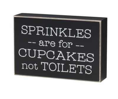 Sprinkles Are For... - Box Sign