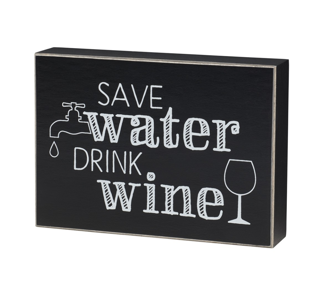 Save Water, Drink Wine - Box Sign