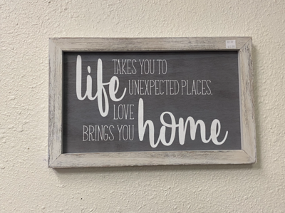 Life, Love, Home Sign