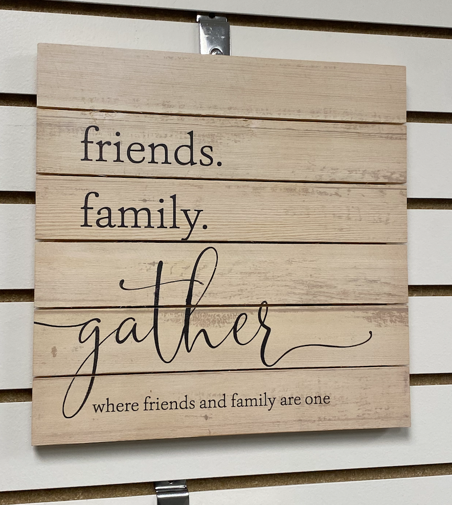 Friends, Family, Gather Sign