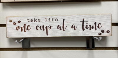 Take Life One Cup at a Time Sign