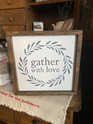 Gather With Love Sign